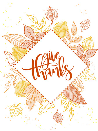 Vector thanksgiving greeting card with hand lettering label - give thanks - and autumn doodle leaves