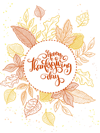 Vector thanksgiving greeting card with hand lettering label - happy thanksgiving day - and autumn doodle leaves
