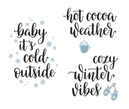Winter seasonal inspirational lettering set. Baby its cold outside, Hot cocoa weather, Cozy winter vibes hand written calligraphy Illustration