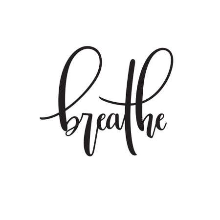 Respira la tipografía. Cita inspiradora. Caligrafía moderna