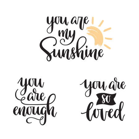 You are my sunshine, You are enough, You are so loved hand lettering. Motivational phrases in modern calligraphy style Vektoros illusztráció