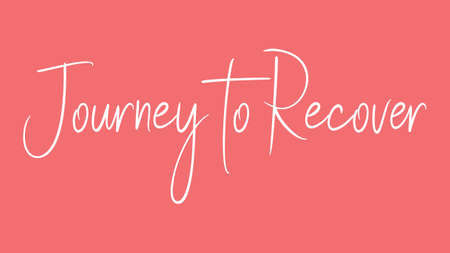 Journey to Recover, Calligraphy signature font, girly pinky background, Quote Concept