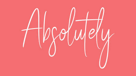 Absolutely, Calligraphy signature font, girly pinky background, Quote Concept 版權商用圖片