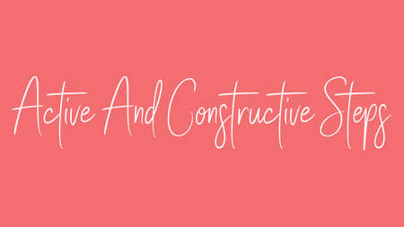 Active and Constructive Stop, Calligraphy signature font, girly pinky background, Quote Concept