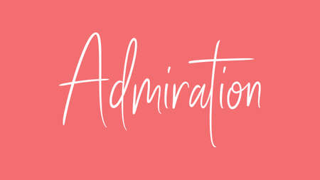 Admiration, Calligraphy signature font, girly pinky background, Quote Concept