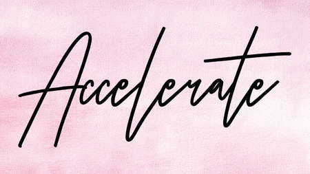 Accelerate Word on Watercolor Background, Watercolor background Concept Design