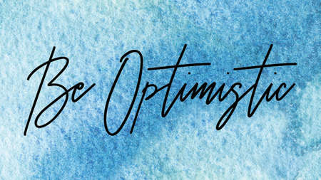 Be Optimistic Word on Watercolor Background, Watercolor background Concept Design