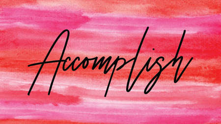 Accomplish Word on Watercolor Background, Watercolor background Concept Design