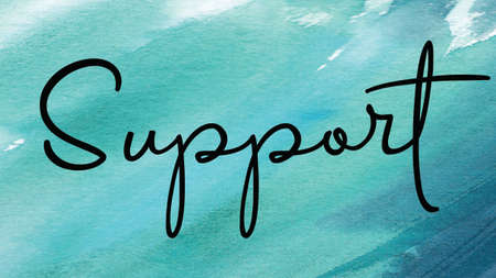 Support Word on Watercolor Background, Watercolor background Concept Design