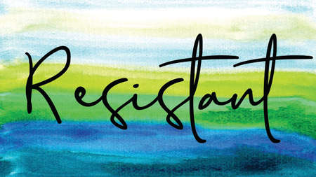 Resistant Word on Watercolor Background, Watercolor background Concept Design Stock Photo