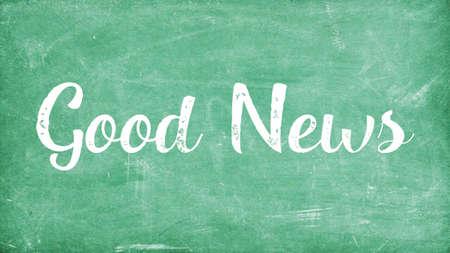 Good News Word Concept, Blackboard Chalk background Concept Design