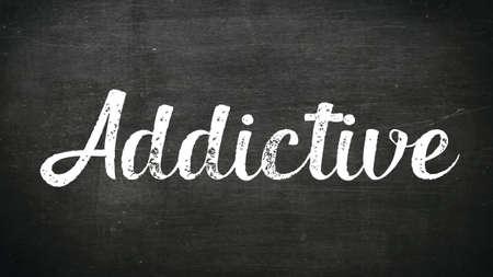 Addictive Word Concept, Blackboard Chalk background Concept Design