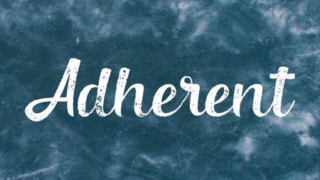 Adherent Word Concept, Blackboard Chalk background Concept Design
