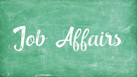 Job Affairs Concept, Blackboard Chalk background Concept Design