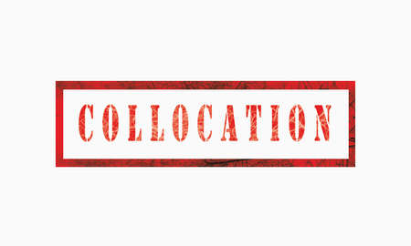 Collocation, grunge rubber stamp isolated on white background, grunge text rubber stamp, grunge rubber stamp background Concept Design