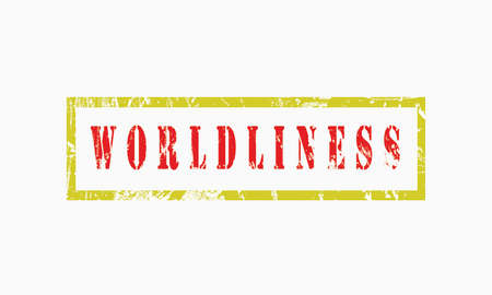 Worldliness, grunge rubber stamp isolated on white background, grunge text rubber stamp, grunge rubber stamp background Concept Design
