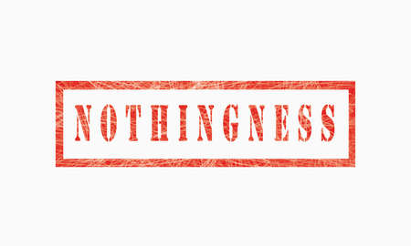 Nothingness, grunge rubber stamp isolated on white background, grunge text rubber stamp, grunge rubber stamp background Concept Design