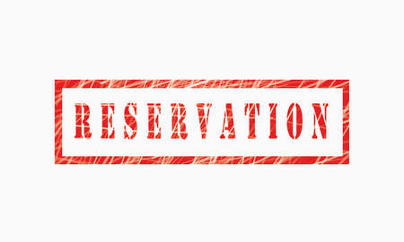 reservation grunge rubber stamp isolated on white background, grunge text rubber stamp, grunge rubber stamp background Concept Design