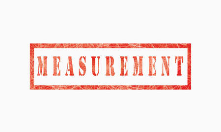 Measurement, grunge rubber stamp isolated on white background, grunge text rubber stamp, grunge rubber stamp background Concept Design Archivio Fotografico