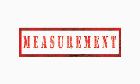 Measurement, grunge rubber stamp isolated on white background, grunge text rubber stamp, grunge rubber stamp background Concept Design Stockfoto