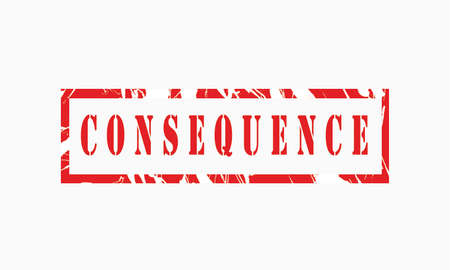 Consequence, grunge rubber stamp isolated on white background, grunge text rubber stamp, grunge rubber stamp background Concept Design Archivio Fotografico