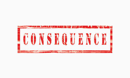 Consequence, grunge rubber stamp isolated on white background, grunge text rubber stamp, grunge rubber stamp background Concept Design 스톡 콘텐츠