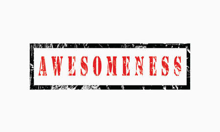 awesomeness grunge rubber stamp isolated on white background, grunge text rubber stamp, grunge rubber stamp background Concept Design