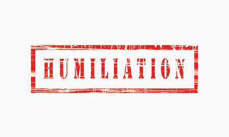 humiliation, grunge rubber stamp isolated on white background, grunge text rubber stamp, grunge rubber stamp background Concept Design