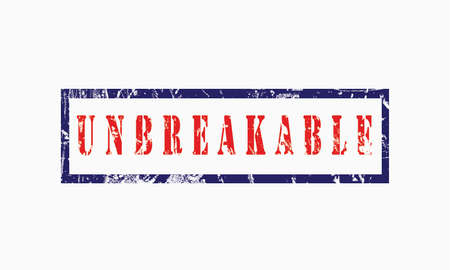 unbreakable, grunge rubber stamp isolated on white background, grunge text rubber stamp, grunge rubber stamp background Concept Design Stock Photo