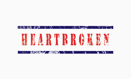 heartbroken, grunge rubber stamp isolated on white background, grunge text rubber stamp, grunge rubber stamp background Concept Design Stock Photo