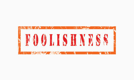 foolishness, grunge rubber stamp isolated on white background, grunge text rubber stamp, grunge rubber stamp background Concept Design Imagens