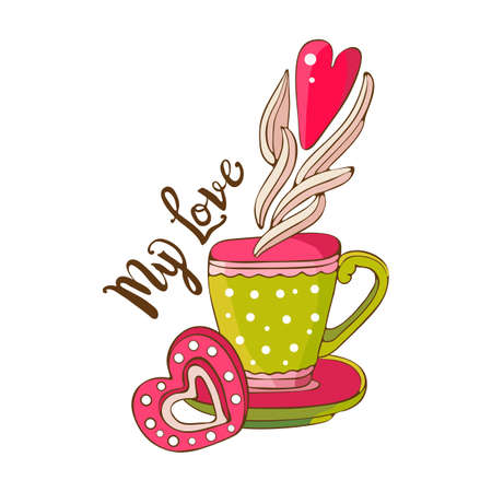 Hand drawn coffee or tea cup with heart and sweet cookies. Lettering My love. Espresso, cappuccino, latte, Irish. Vintage greeting card or banner for Valentine s day. A Declaration of love. Doodle