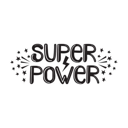 Super power decorative hand drawn vector lettering. Freedom slogan in scandinavian style illustration. Monochrome black letters on a white background. Funny tshirt print, banner design element.