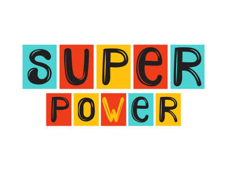 Super power - fun kids lettering. Colorful poster or sticker of a superhero. Handwritten letters on a colored background. Design element for baby prints and nursery posters. Color vector illustration