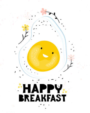 Friendly fried egg smiling on a white background. Poster for children with lettering happy Breakfast. Cartoon character funny food. Healthy Breakfast for children. Hand drawn vector illustration