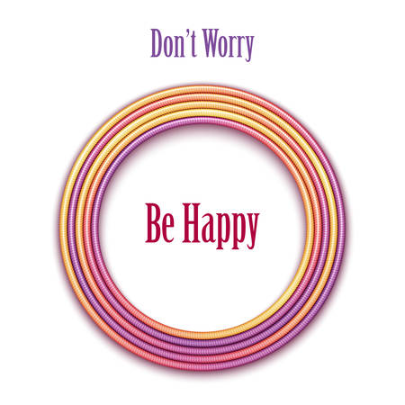 dont worry: Dont Worry, Be Happy text with rounded banner