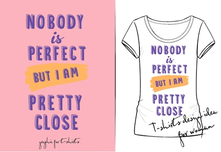 Vector illustration of cute cartoon lettering nobody is perfect but i am pretty close. Hand drawn imitation, 3D effect, fashion print for t shirt or pajamas for girl and woman Imagens - 127144694