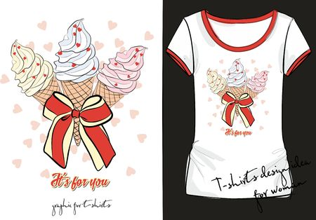 Illustration of trendy sketch womans shirt with color print with three ice cream decorated with a striped bow and inscription it is for you. t-shirt design idea for girls in pink and blue tones.