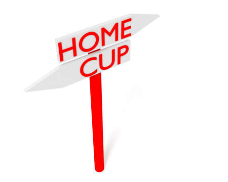 playoff: Home or Cup: guidepost, 3d illustration