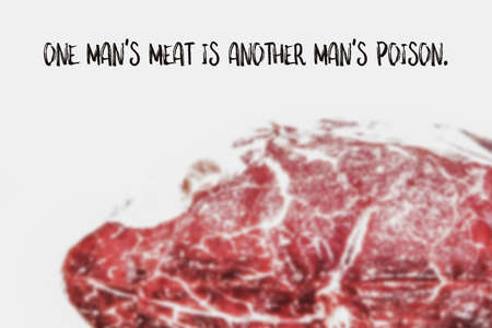 illustrated: One mans meat is another mans poison, English saying illustrated