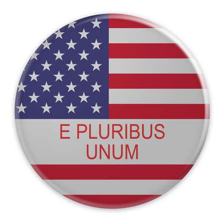 pluribus: USA Slogan E Pluribus Unum Badge: US Flag Button, 3d illustration