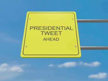 tweet: US Media News Concept: Road Sign Presidential Tweet Ahead, 3d illustration