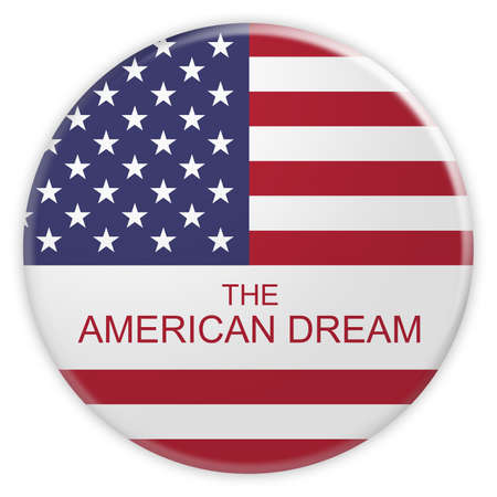 equal opportunity: USA Concept Badge: The American Dream Button With US Flag, 3d illustration on white background