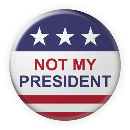 USA Politics Concept Badge: Not My President Motto Button With US Flag, 3d illustration on white background Banco de Imagens