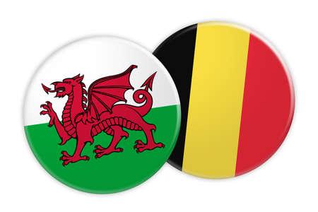 Concetto di notizie: Bottone della bandiera di Galles sul bottone della bandiera del Belgio, illustrazione 3d su fondo bianco