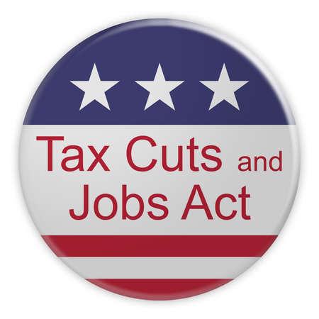 Distintivo di notizie di politica degli SUA: I tagli di imposta e l'atto di lavori si abbottonano con la bandiera degli Stati Uniti, illustrazione 3d isolata su fondo bianco
