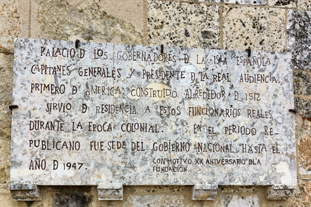 SANTO DOMINGO, DOMINICAN REPUBLIC - MARCH 24, 2017: Historical plaque at the Museo de las Casas Reales (Museum of the Royal House) formerly Palace of the Governors. Built in 1512, functioned as Government Headquarters until 1947.