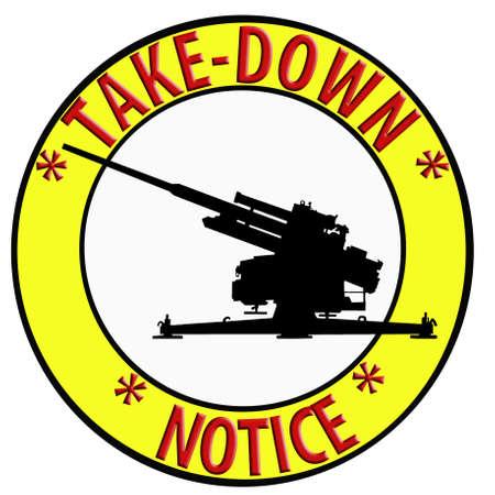 Humoristic Take Down Notice with Anti Aircraft Gun