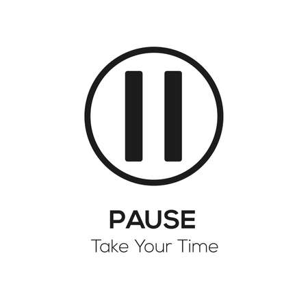 Pause button illustration with words Take your time, get away from it all concept, black and white visual