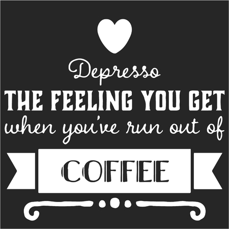 Quote coffee cup typography. Depresso. Calligraphy style quote. Shop promotion motivation. Graphic design lifestyle lettering. Sketch hot drink mug inspiration vector. Coffee break